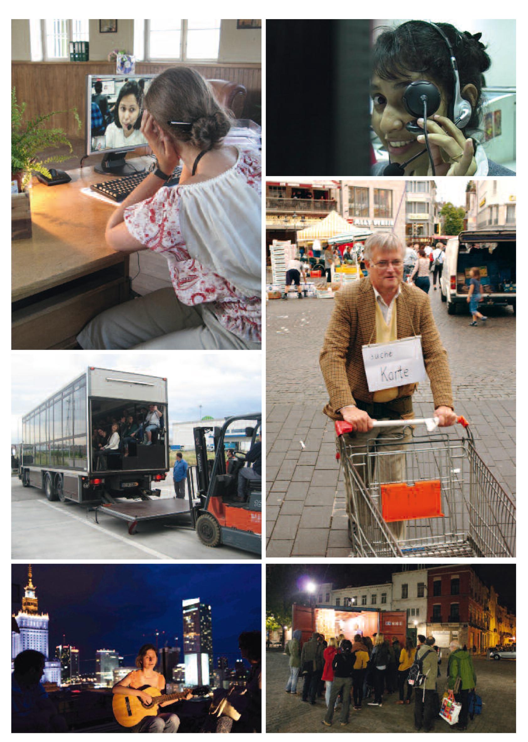 V.l.n.r: Call Cutta in a Box (Wroclaw 2009); die kleinste Bühne (-> Call Cutta 3); -> Cargo Sofia (Paris); -> AMAProbe zu -> Markt der Märkte; Ausblick-Theater mit Blinden (Warschau 2011 -> Ciudades Paralelas); Bühnenbildcontainer als Bühne (Brüssel 2012 -> Lagos Business Angels)